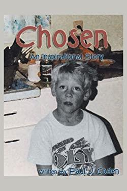 Chosen: An Inspirational Story 9781468531510
