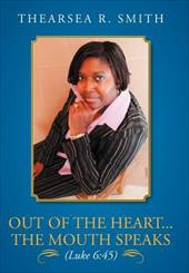 Out of the Heart...the Mouth Speaks (Luke 6: 45) 18471733
