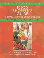 Food Shopper's Guide to Small and Large Group Cooking: From 4 to 50 Servings...How Much Do I Buy? 18471757
