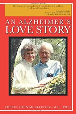 An Alzheimer's Love Story 9781468588002