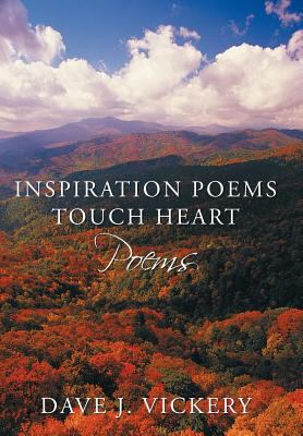 Inspiration Poems Touch Heart: Poems 9781468598520