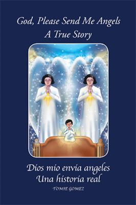 God, Please Send Me Angels: A True Story by Tomie Gomez 9781469142746