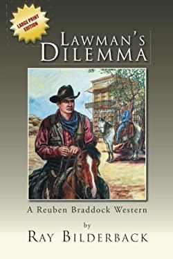 Lawman's Dilemma: A Reuben Braddock Western 9781469154787