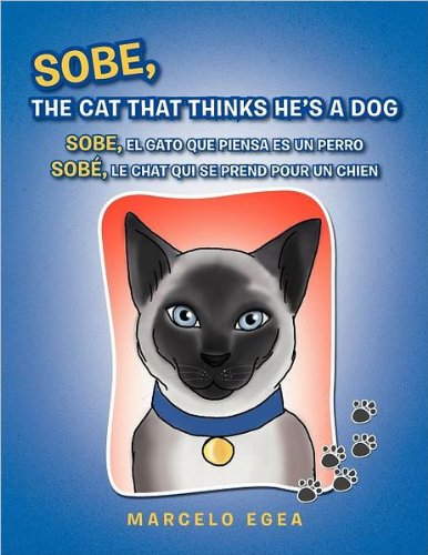 Sobe, the Cat That Thinks He's a Dog 9781469159256