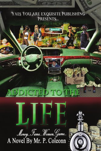 Addicted to the Life: Money, Fame, Women, Game
