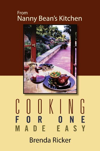 Cooking for One Made Easy: From Nanny Bean's Kitchen 9781469176116