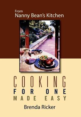 Cooking for One Made Easy: From Nanny Bean's Kitchen