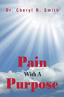 Pain with a Purpose 9781469178547