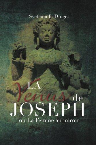 La Venus de Joseph: On La Femme Au Miroir 9781469183053