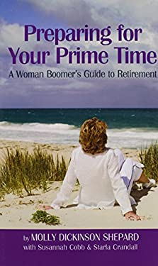 Preparing for Your Prime Time: A Woman Boomer's Guide to Retirement 9781469190518