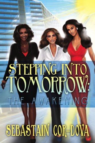 Stepping Into Tomorrow: The Awakening: The Awakening 9781469198552