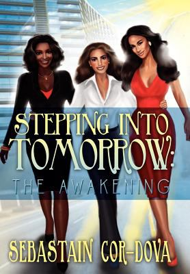 Stepping Into Tomorrow: The Awakening: The Awakening 9781469198569