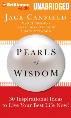 Pearls of Wisdom: 30 Inspirational Ideas to Live Your Best Life Now! 9781469201467
