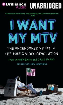 I Want My MTV: The Uncensored Story of the Music Video Revolution 9781469204130