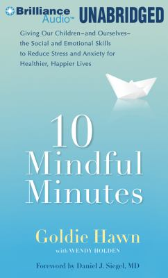10 Mindful Minutes: Giving Our Children the Social and Emotional Skills to Lead Smarter, Healthier, and Happier Lives 9781469204284