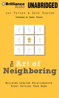 The Art of Neighboring: Building Genuine Relationships Right Outside Your Door 9781469207230