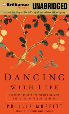 Dancing with Life: Buddhist Insights for Finding Meaning and Joy in the Face of Suffering 9781469209418