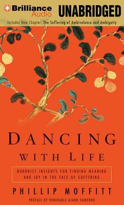 Dancing with Life: Buddhist Insights for Finding Meaning and Joy in the Face of Suffering 9781469209432