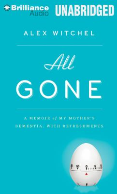 All Gone: A Memoir of My Mother's Dementia. with Refreshments 9781469214450