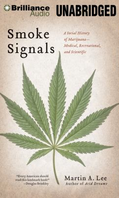 Smoke Signals: A Social History of Marijuana - Medical, Recreational, and Scientific 9781469216317