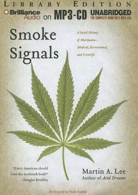 Smoke Signals: A Social History of Marijuana - Medical, Recreational, and Scientific 9781469216331