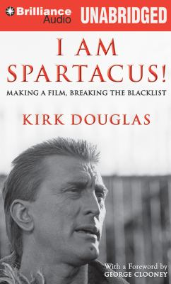 I Am Spartacus!: Making a Film, Breaking the Blacklist 9781469227269