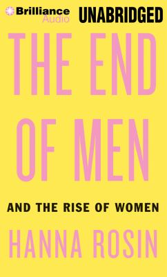 The End of Men: And the Rise of Women 9781469231792