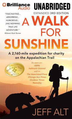 A Walk for Sunshine: A 2,160-Mile Expedition for Charity on the Appalachian Trail 9781469240954