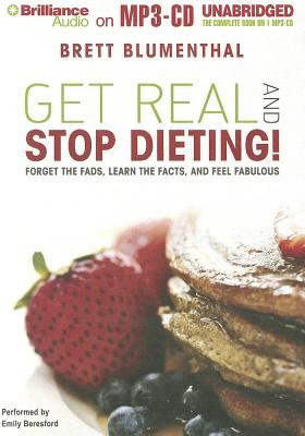Get Real and Stop Dieting! 9781469242477