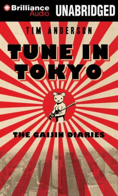 Tune in Tokyo: The Gaijin Diaries 9781469242910