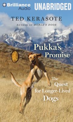 Pukka's Promise: The Quest for Longer-Lived Dogs 9781469258775