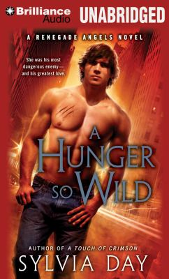 A Hunger So Wild (Renegade Angels Trilogy) 9781469269221