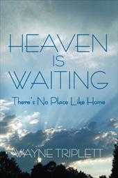 Heaven Is Waiting: There's No Place Like Home 18261521