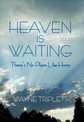Heaven Is Waiting: There's No Place Like Home 18261522