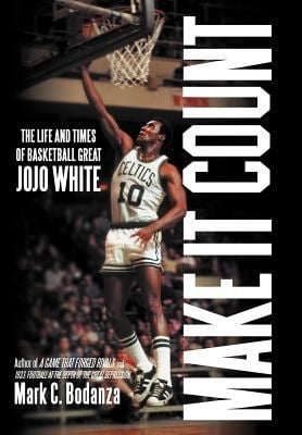 Make It Count: The Life and Times of Basketball Great Jojo White 9781469790985