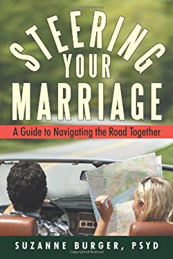 Steering Your Marriage: A Guide to Navigating the Road Together 9781469793085