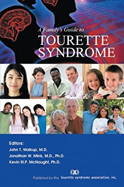 A Family's Guide to Tourette Syndrome 9781462068579