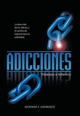 Adicciones, Paraisos E Infiernos 9781462034543