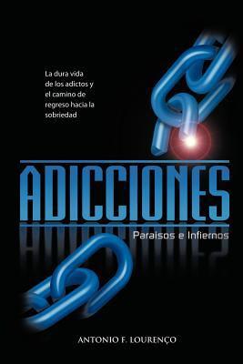 Adicciones, Paraisos E Infiernos 9781462034550