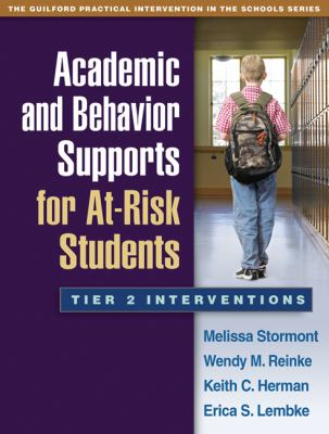 Academic and Behavior Supports for At-Risk Students: Tier 2 Interventions 9781462503049