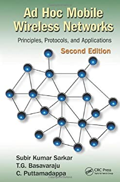 Ad Hoc Mobile Wireless Networks: Principles, Protocols, and Applications, Second Edition - 2nd Edition