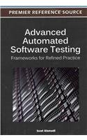 Advanced Automated Software Testing: Frameworks for Refined Practice 9781466600898