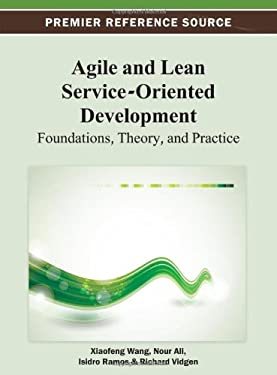 Agile and Lean Service-Oriented Development: Foundations, Theory and Practice 9781466625037