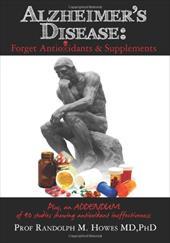 Alzheimer's Disease: Forget Antioxidants & Supplements 18991638