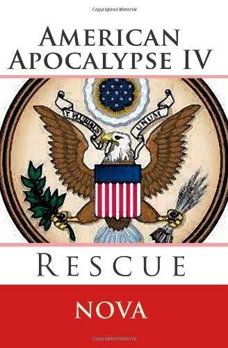 American Apocalypse IV: Rescue 9781461124214