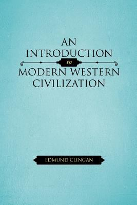 An Introduction to Modern Western Civilization 9781462054381