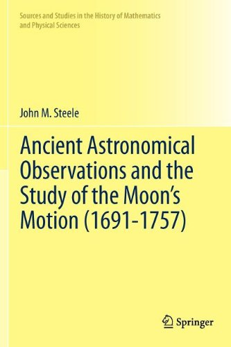 Ancient Astronomical Observations and the Study of the Moon S Motion (1691-1757)