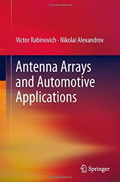 Antenna Arrays and Automotive Applications 9781461410737