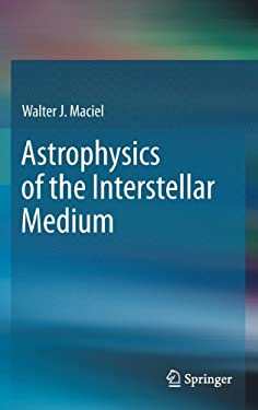 Astrophysics of the Interstellar Medium 9781461437666