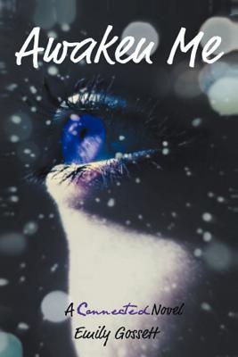 Awaken Me: A Connected Novel 9781462038251